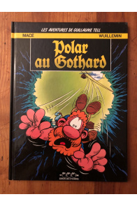 Les aventures de Guillaume Tell, tome 3, Polar au Gothard