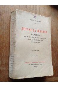 Devant la douleur. Souvenirs des milieux politiques artistiques et médicaux de 1880 à 1905.