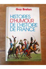 Histoires d'humour de l'histoire de France.