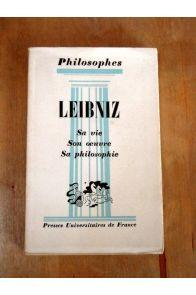 Leibniz sa vie son ?uvre sa philosophie