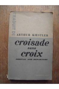 Croisade sans croix Arrival and Departure
