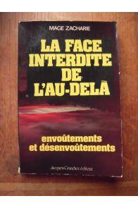 La Face interdite de l'au-delà : Envoûtements et désenvoûtements (Puissances inconnues)