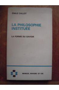 La philosophie instituée, la forme du savoir