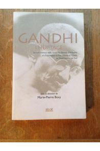 Gandhi, l'héritage - la non-violence défie toutes les formes d'exclusion et d'oppression à l'Est comme à l'Ouest, au Nord comme au Sud