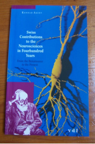 Swiss Contributions to the Neurosciences in Fourhundred [i.e. Four Hundred] Years - From the Renaissance to the Present