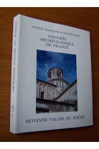 Congrès archéologique de France 150ème session 1992 Moyenne vallée du Rhône