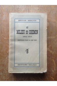 Au milieu du chemin 1852-1855, correspondance publiée par Julien Tiersot