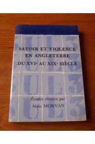 Savoir et violence en Angleterre du XVIe au XIXe siècle