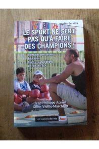 Le sport ne sert pas qu'à faire des champions !