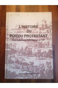L'Histoire du Poitou protestant - des humanistes réformateurs à 1787
