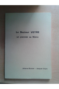 Le Docteur Veyvre, un pionnier du Maroc
