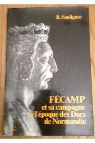 Fécamp et sa campagne à l'époque des ducs de Normandie : 911-1204