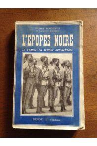 L'épopée noire La France en Afrique occidentale