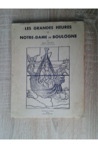 Les grandes heures de Notre-Dame de Boulogne