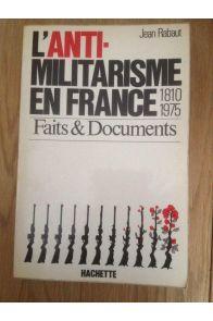 L'anti-militarisme en France 1810 - 1975