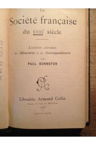 La société française du XVIIIe siècle, lectures extraites des Mémoires et des Correspondances