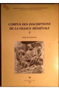 Corpus des inscriptions de la France médiévale - Ville de Toulouse