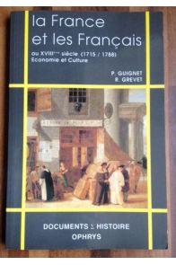 La France et les Français au XVIIIe siècle (1715-1788) - économie et culture
