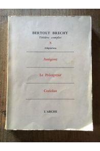Théatre complet Tome X, Adaptations, Antigone, Le Précepteur, Corolian