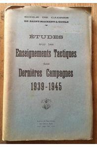 Etudes sur les enseignements tactiques des dernières campagnes 1939-1945