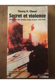 Secret et violence : Chronique des années rouge et brun (1920-1945)