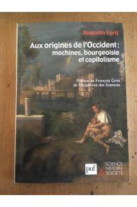 Aux origines de l'Occident - machines, bourgeoisie et capitalisme