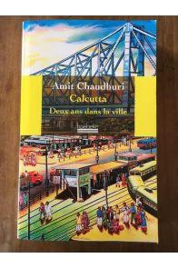 Calcutta - Deux ans dans la ville