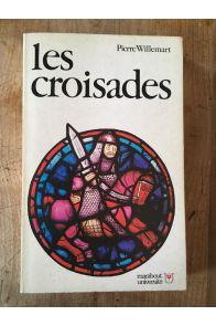 Les croisades, mythe et réalité de la guerre sainte