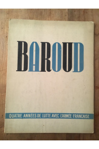 Baroud, quatre années de lutte avec l'armée française