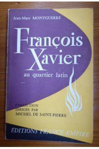 François Xavier au quartier latin