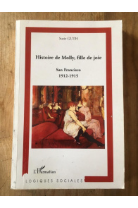 Histoire de Molly, fille de joie - San Francisco, 1912-1915