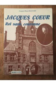 Jacques Coeur, roi sans couronne