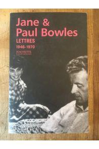 Lettres de Jane et Paul Bowles (1946-1970)