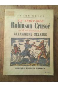 Le véritable Robinson Crusoé ou la vie étonnante d'Alexandre Selkirk