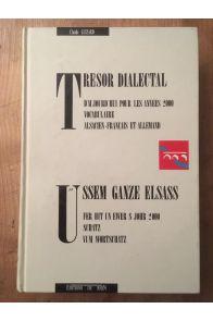 Trésor dialectal : Vocabulaire alsacien-français et allemand d'aujourd'hui pour les années 2000