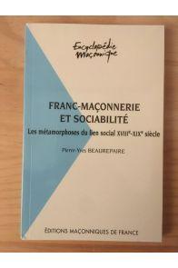 Franc-maçonnerie et sociabilité, les métamorphoses du lien social XVIIIe-XIXe siècles