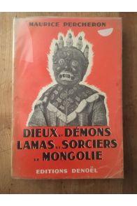 Dieux et démons lamas et sorciers de Mongolie