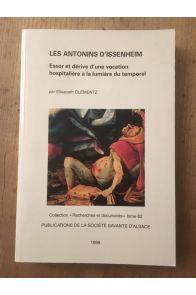 Les Antonins d'Issenheim : essor et dérive d'une vocation hospitalière à la lumière du temporel