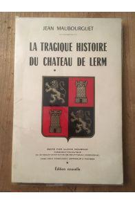 La tragique histoire du château de Lerm