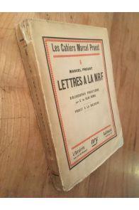 Cahiers Marcel Proust 6, Lettres à la NRF