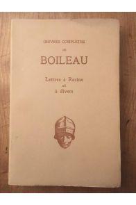 Oeuvres complètes de Boileau Lettres à racine et à divers
