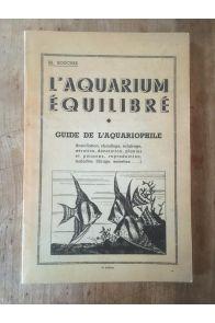 L'aquarium équilibré, guide de l'aquariophile