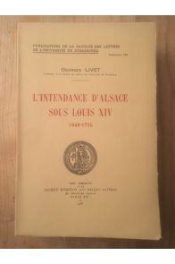 L'intendance d'Alsace sous Louis XIV 1648-1715