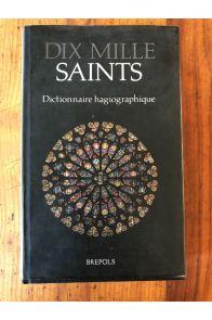 DIX MILLE SAINTS. Dictionnaire hagiographique