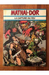 Mathaï-Dor Tome 2, La capture du feu