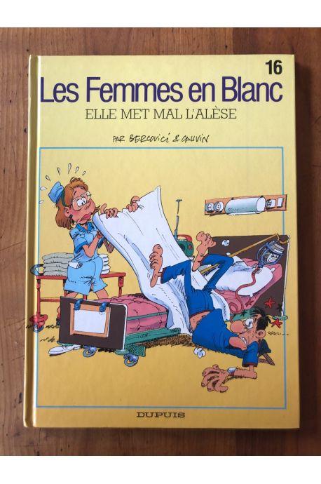 Les Femmes en Blanc, Tome 16 : Elle met mal l'alèse