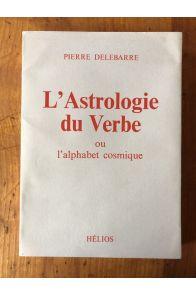 L'astrologie du Verbe ou l'alphabet cosmique