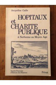 Hôpitaux et charité publique à Narbonne au Moyen Âge de la fin du XIe à la fin du XVe