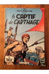 Les Timour, Le captif de Carthage