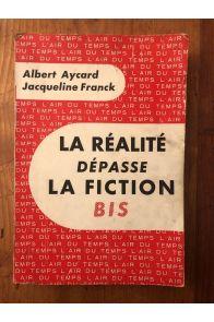 La réalité dépasse la fiction BIS